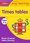 Times Tables Ages 7-11 by Collins Easy Learning, Simon Greaves (Paperback, 2015)