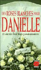 Des roses blanches pour Danielle, et autres histoires passionnantes (Série