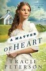 A Matter of Heart by Tracie Peterson (Hardback, 2014)