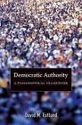 Democratic Authority: A Philosophical Framework by David M. Estlund (Paperback, 2009)