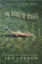 The Habit of Rivers : Reflections on Trout Streams and Fly Fishing by Ted...