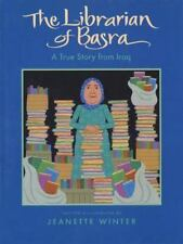 The Librarian of Basra : A True Story from Iraq by Jeanette Winter (2005, Hardcover)