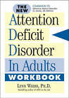 The New Attention Deficit Disorder in Adults Workbook by Lynn Weiss (Paperback, 2005)