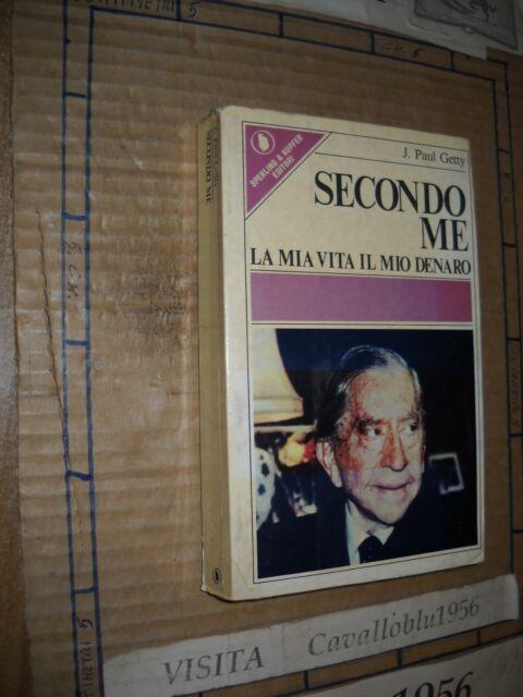 LIBRO - SECONDO ME  LA MIA VITA IL MIO DENARO -GETTY- S.&K. 1977 - NUOVO MA-RARO