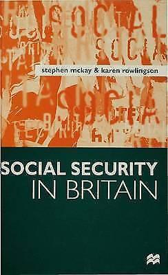 Social Security in Britain, McKay, Professor Stephen & Rowlingson, Karen, Used;