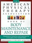 American Physical Therapy Association Book of Body Maintenance and Repair by Steve Vickery, Marilyn Moffat (Paperback / softback, 1999)