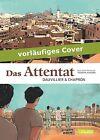 Das Attentat von Loïc Dauvillier, Yasmina Khadra und Glen Chapron (2014, Gebundene Ausgabe)