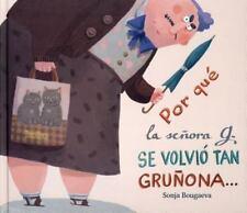 POR QUE LA SE±ORA G. SE VOLVIO TAN GRU±ONA/ WHY MRS. G. BECAME SO GROUCHY