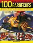 100 Best-Ever Step-by-Step Barbecues: The Ultimate Guide to Grilling in 340 Stunning Photographs with Recipes for Appetizers, Fish, Meat, Vegetables, Relishes, Sauces and Desserts by Jan Cutler (Paperback, 2015)