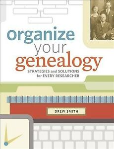 Organize-Your-Genealogy-Strategies-and-Solutions-for-Every-Researcher-Pape