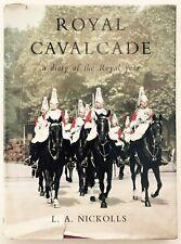 ROYAL CAVALCADE Diary of the Royal Year, by L. A. Nickolls (Hardback, 1949)*