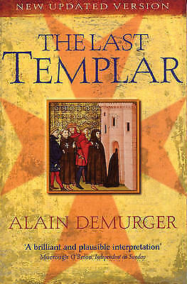The Last Templar: The Tragedy of Jacques de Molay, Last Grand Master-ExLibrary