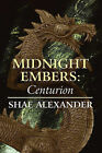 Midnight Embers: Centurion by Shae Alexander (Paperback / softback, 2010)