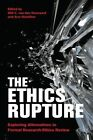 The Ethics Rupture: Exploring Alternatives to Formal Research-Ethics Review by University of Toronto Press (Paperback, 2016)