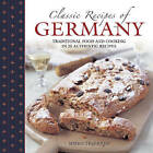 Classic Recipes of Germany: Traditional Food and Cooking in 25 Authentic Dishes by Mirko Trenkner (Hardback, 2013)