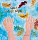 Sarah und die Blätter von Monika Natzke (2011, Gebundene Ausgabe)