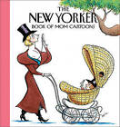 The New Yorker Book of Mom Cartoons by The W Magazine, The New Yorker Magazine (Paperback / softback, 2008)