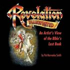 Revelation Illustrated: An Artist's View of the Bible's Last Book by Pat Marvenko Smith (Paperback / softback, 2015)