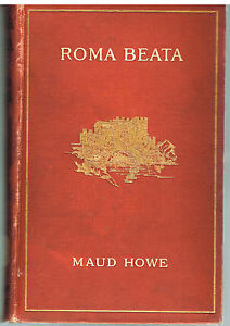 Roma-Beata-Letters-from-the-Eternal-City-by-Maud-Howe-1909-Rare-Book