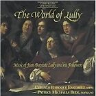 The World of Lully: Music of Jean-Baptiste Lully and his Followers (1999)