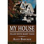 My House Filled with Many Tails by Alice Baburek (Paperback, 2011)