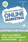 Get Up to Speed with Online Marketing: How to Use Websites, Blogs, Social Networking and Much More by Jon Reed (Paperback, 2010)