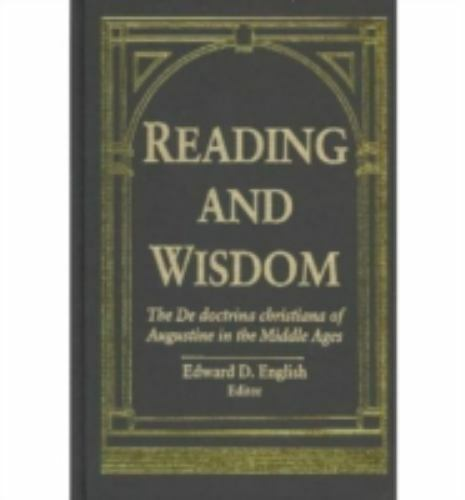 Reading and Wisdom: The De doctrina christiana of Augustine in the Middle Ages..