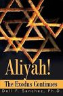 Aliyah!!! The Exodus Continues by Dell F Sanchez (Paperback / softback, 2001)