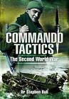 Commando Tactics: The Second World War by Stephen Bull (Hardback, 2010)