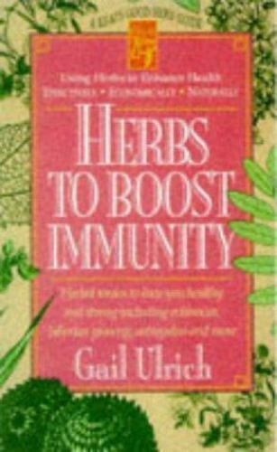 Herbs to Boost Immunity: Herbal Tonics to Keep You Healthy and Strong Including