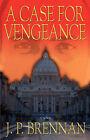 A Case for Vengeance by J P Brennan (Paperback / softback, 2007)