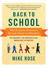 Back to School: Why Everyone Deserves a Second Chance at Education by Mike Rose (Paperback, 2015)