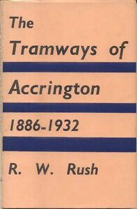 Tramways-of-Accrington-1886-1932-by-R-W-Rush