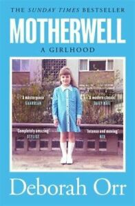 Motherwell-A-Girlhood-by-Deborah-Orr