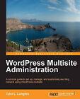 WordPress Multisite Administration by Tyler L. Longren (Paperback, 2013)