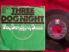 Three Dog Night - Play something sweet / I´d be so happy        German ABC /  45