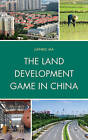 The Land Development Game in China by Jianbo Ma (Paperback, 2015)