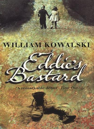 Eddie's b*stard By  William Kowalski. 9780552998598