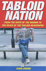 Tabloid Nation: From the Birth of the Mirror to the Death of the Tabloid Newspaper by Chris Horrie (Hardback, 2003)