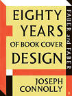 Faber and Faber: Eighty Years of Book Cover Design by Joseph Connolly (Hardback, 2009)