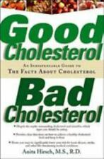 Good Cholesterol, Bad Cholesterol: An Indispensable Guide to the Facts about Cho