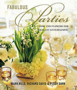 Fabulous-Parties-Food-and-Flowers-for-Elegant-Entertaining-Peggy-Dark-Mark-He