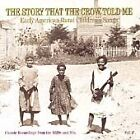 Various Artists - Story That the Crow Told Me, Vol. 2 (Early American Rural Children's, Songs Classic, 2000)