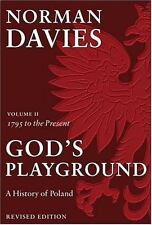 God's Playground: A History of Poland, Vol. 2, 1795 to the Present