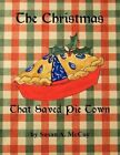 The Christmas That Saved Pie Town by Susan a McCoy 9781438940274