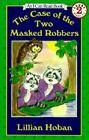 I Can Read Bks. Level 2: The Case of the Two Masked Robbers by Lillian Hoban (1988, Paperback)