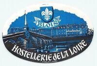 BLOIS FRANCE HOSTELLERIE DE LA LOIRE VINTAGE HOTEL LUGGAGE LABEL