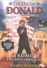 The Day of the Donald: Trump Trumps America! by Andrew Shaffer (CD-Audio, 2016)