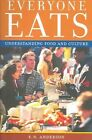 Everyone Eats: Understanding Food and Culture by E. N. Anderson (Paperback, 2005)