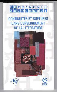 PerséVéRant Continuités Et Ruptures Dans L'enseignement De La Littérature -revue Le Français